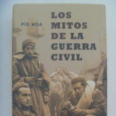 Libros de segunda mano: LOS MITOS DE LA GUERRA CIVIL, DE PIO MOA. LA ESFERA HISTORIA, 1 ª EDICION 2003. Lote 269089323