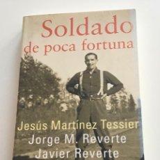 Libros de segunda mano: SOLDADO DE POCA FORTUNA. JORGE M.Y JAVIER REVERTE.AGUILAR. GUERRA CIVIL. Lote 269091888