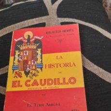 Libros de segunda mano: LA HISTORIA DEL CAUDILLO PRIMERA EDICION DE 1939. Lote 269103728