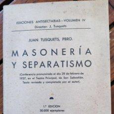 Libros de segunda mano: JUAN TUSQUETS. MASONERÍA Y SEPARATISMO. EDICIONES ANTISECTARIAS. BURGOS, 1937.. Lote 269171793