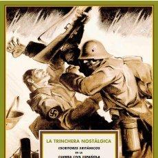 Libros de segunda mano: LA TRINCHERA NOSTÁLGICA.ESCRITORES BRITÁNICOS EN LA GUERRA CIVIL ESPAÑOLA.-NUEVO. Lote 269175863