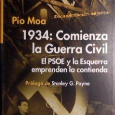 Livros em segunda mão: 1934 : COMIENZA LA GUERRA CIVIL : EL PSOE Y LA ESQUERRA EMPRENDEN LA CONTIENDA / PÍO MOA. 2004.. Lote 269481798