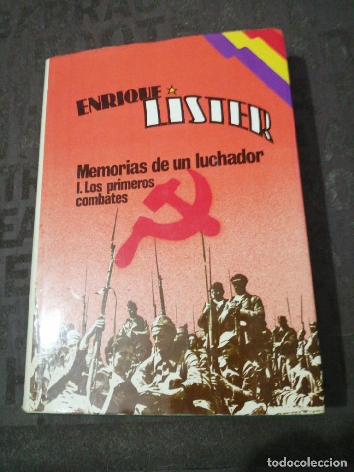 ENRIQUE LÍSTER , MEMORIAS DE UN LUCHADOR I: LOS PRIMEROS COMBATES, TAPA DURA SOBRECUBIERTAS (Libros de Segunda Mano - Historia - Guerra Civil Española)