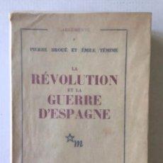 Libros de segunda mano: LA RÉVOLUTION ET LA GUERRE D'ESPAGNE. - BROUÉ, PIERRE, Y TÉMIME, EMILE.. Lote 123167994