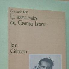 Libros de segunda mano: GRANADA 1936. EL ASESINATO DE GARCÍA LORCA. IAN GIBSON. Lote 269935953