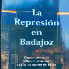 Libros de segunda mano: LIBRO LA REPRESIÓN EN BADAJOZ. Lote 269948518