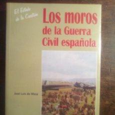 Libros de segunda mano: JOSÉ LUIS DE MESA. LOS MOROS DE LA GUERRA CIVIL ESPAÑOLA.. Lote 269944673