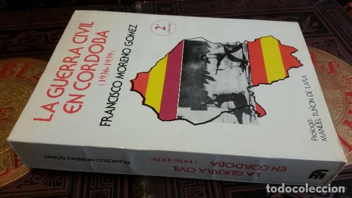 1986 - FRANCISCO MORENO GÓMEZ - LA GUERRA CIVIL EN CÓRDOBA (1936-1939) (Libros de Segunda Mano - Historia - Guerra Civil Española)