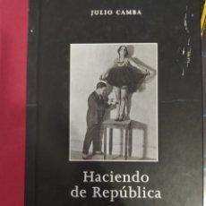 Libros de segunda mano: HACIENDO DE REPÚBLICA EDICIÓN COMPLETA JULIO CAMBA. Lote 269962773