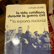 Libros de segunda mano: LIBRO LA VIDA COTIDIANA DURANTE LA GUERRA CIVIL. Lote 270122113