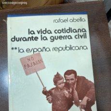 Libros de segunda mano: LIBRO LA VIDA COTIDIANA DURANTE LA GUERRA CIVIL. Lote 270122593