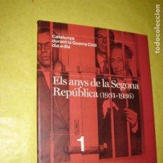Libros de segunda mano: ELS ANYS DE LA SEGONA REPÚBLICA (1931-1936). AÑO 2006. ILUSTRADO. TEXTO EN CATALÁN.. Lote 270270028