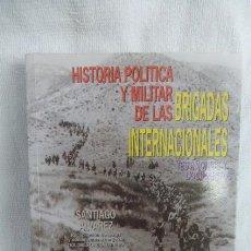 Libros de segunda mano: HISTORIA POLITICO-MILITAR DE LAS BRIGADAS INTERNACIONALES..SALVADOR GARCIA..482 PGS.. Lote 270397918