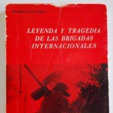 Libros de segunda mano: LEYENDA Y TRAGEDIA DE LAS BRIGADAS INTERNACIONALES - RICARDO DE LA CIERVA - 1971. Lote 271448438