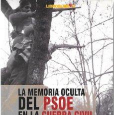 Libros de segunda mano: LA MEMORIA OCULTA DEL PSOE EN LA GUERRA CIVIL. FIRMADO Y DEDICADO POR EL PROPIO AUTOR.. Lote 272059323