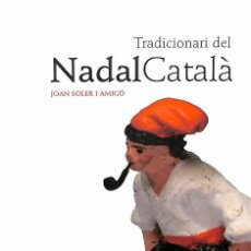 Livros em segunda mão: TRADICIONARI DEL NADAL CATALÀ - JOAN SOLER AMIGÓ - PÒRTIC. Lote 272685713