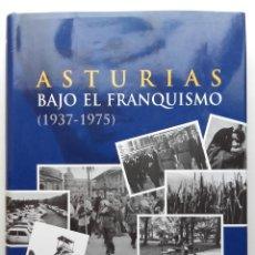 Libros de segunda mano: ASTURIAS BAJO EL FRANQUISMO 1937-1975 - JAVIER RODRIGUEZ MUÑOZ - LA NUEVA ESPAÑA - 2011. Lote 272784583
