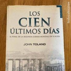Livres d'occasion: LOS CIEN ULTIMOS DIAS - JOHN TOLAND - TEMPUS - TAPA DURA Y SOBRECUBIERTA - 823 PAGINAS. Lote 273601083