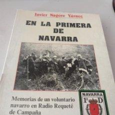 Livros em segunda mão: EN LA PRIMERA DE NAVARRA. MEMORIAS DE UN VOLUNTARIO NAVARRO. JAVIER NAGORE YARNOZ REF. UR CAJA 5. Lote 274393093