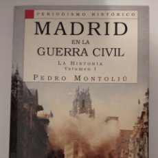 Libros de segunda mano: MADRID EN LA GUERRA CIVIL (VOLUMEN I)- PEDRO MONTOLIU. Lote 274626228