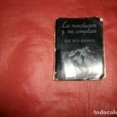 Libros de segunda mano: LA REVOLUCIÓN Y SUS CÓMPLICES. LOS DOS BIENIOS. RECORDATORIO GRÁFICO 176 FOTOS - 10/02/1936 -1ª ED.. Lote 274886503