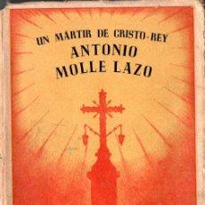 Libros de segunda mano: SÁNCHEZ CARRACEDO : ANTONIO MOLLE LAZO, UN MÁRTIR DE CRISTO REY (1940) REQUETÉS. Lote 275238683