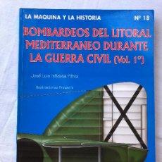 Livros em segunda mão: BOMBARDEOS DEL LITORAL MEDITERRANEO DURANTE LA GUERRA CIVIL VOL. 1º. - INFIESTA PÉREZ, JOSÉ LUIS. Lote 275307618