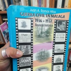 Livros em segunda mão: JUAN A. RAMOS HITOS. LA GUERRA CIVIL EN MÁLAGA. 1936-1937. REVISIÓN HISTÓRICA. Lote 275894653