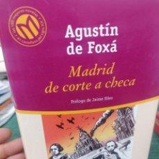 Libros de segunda mano: AGUSTÍN DE FOXA. MADRID CORTE A CHECA.. Lote 276000068
