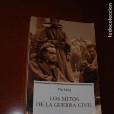 Livros em segunda mão: LOS MITOS DE LA GUERRA CIVIL. PÍO MORA. AÑO 2004. 1ª EDICIÓN. ILUSTRADO.. Lote 276013988