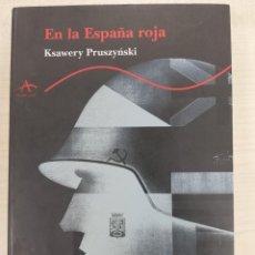 Libri di seconda mano: KSAWERY PRUSZYNSKI: EN LA ESPAÑA ROJA PRIMERA EDICION (ALBA, 2007). Lote 276362273