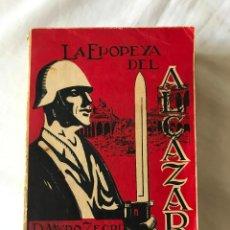 Libros de segunda mano: LA EPOPEYA DEL ALCAZAR. D. MURO ZEGRI, LIBRERIA SANTAREN, VALLADOLID 1937. Lote 276485163