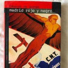Livros em segunda mão: MADRID ROJO Y NEGRO /EDUARDO DE GUZMAN, OBERON, MUY BUEN ESTADO. Lote 276490993