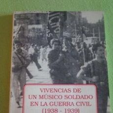 Livros em segunda mão: VIVENCIAS DE UN MÚSICO SOLDADO EN LA GUERRA CIVIL (1938-1939) JOAN BENAIGES SAIGÍ,. Lote 276498923