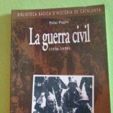 Livros em segunda mão: BIBLIOTECA BÀSICA D´HISTÒRIA DE CATALUNYA, PELAI PAGÈS , LA GUERRA CIVIL , BARCANOVA. Lote 276499358