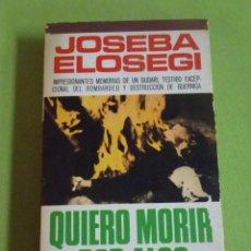 Livros em segunda mão: QUIERO MORIR POR ALGO , JOSEBA ELOSEGUI, ED MANANTIAL. Lote 276525098