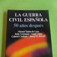 Livros em segunda mão: LA GUERRA CIVIL ESPAÑOLA 50 AÑOS DESPUÉS, ED LABOR. Lote 276534468
