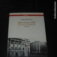 Livros em segunda mão: BARCELONA 1939. EL CAMP DE CONCENTRACIÓ DHORTA. ARAM MONFORT. AÑO 2008.. Lote 276620368