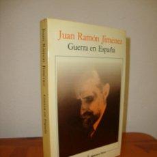 Libros de segunda mano: GUERRA EN ESPAÑA - JUAN RAMÓN JIMÉNEZ - SEIX BARRAL, 1985 (PRIMERA ED.). Lote 277025288