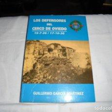 Libros de segunda mano: LOS DEFENSORES DEL CERCO DE OVIEDO 19/7/36-17/10/36.GUILLERMO GARCIA MARTINEZ .-1994. Lote 277087653