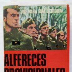 Libros de segunda mano: ALFERECES PROVISIONALES. JOSÉ MARÍA GÁRATE CÓRDOBA.. Lote 277186903