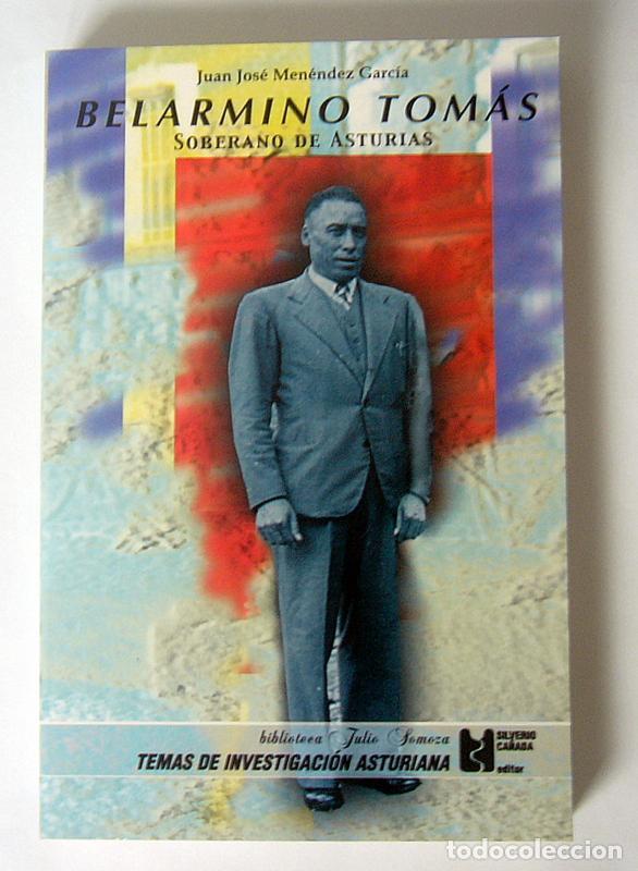 BELARMINO TOMAS - SOBERANO DE ASTURIAS - JUAN JOSE MENENDEZ GARCIA - NUEVO (Libros de Segunda Mano - Historia - Guerra Civil Española)