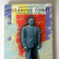 Libros de segunda mano: BELARMINO TOMAS - SOBERANO DE ASTURIAS - JUAN JOSE MENENDEZ GARCIA - NUEVO. Lote 277209828