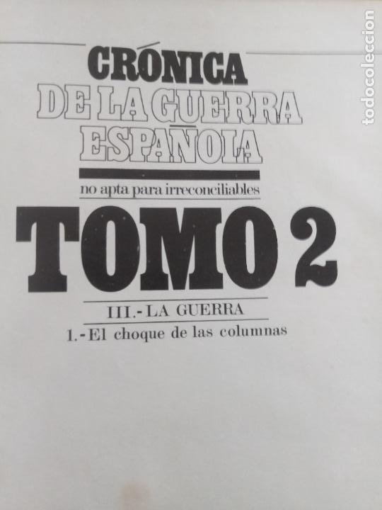 Libros de segunda mano: LOTE DE 5 TOMOS - CRÓNICA DE LA GUERRA ESPAÑOLA - NO APTA PARA IRRECONCILIABLES - Foto 3 - 277834803