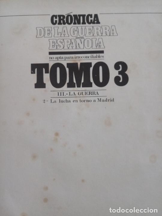 Libros de segunda mano: LOTE DE 5 TOMOS - CRÓNICA DE LA GUERRA ESPAÑOLA - NO APTA PARA IRRECONCILIABLES - Foto 4 - 277834803
