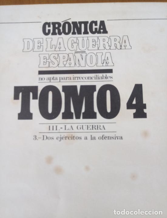 Libros de segunda mano: LOTE DE 5 TOMOS - CRÓNICA DE LA GUERRA ESPAÑOLA - NO APTA PARA IRRECONCILIABLES - Foto 5 - 277834803