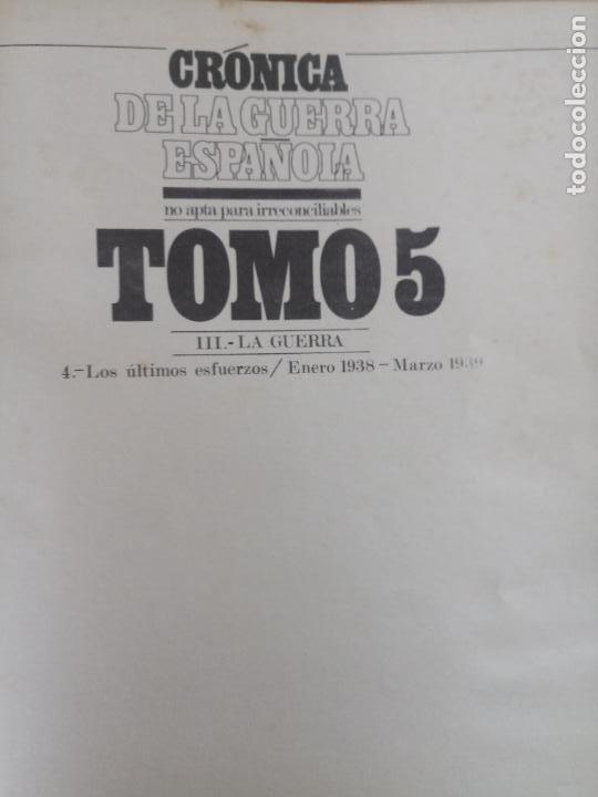 Libros de segunda mano: LOTE DE 5 TOMOS - CRÓNICA DE LA GUERRA ESPAÑOLA - NO APTA PARA IRRECONCILIABLES - Foto 6 - 277834803