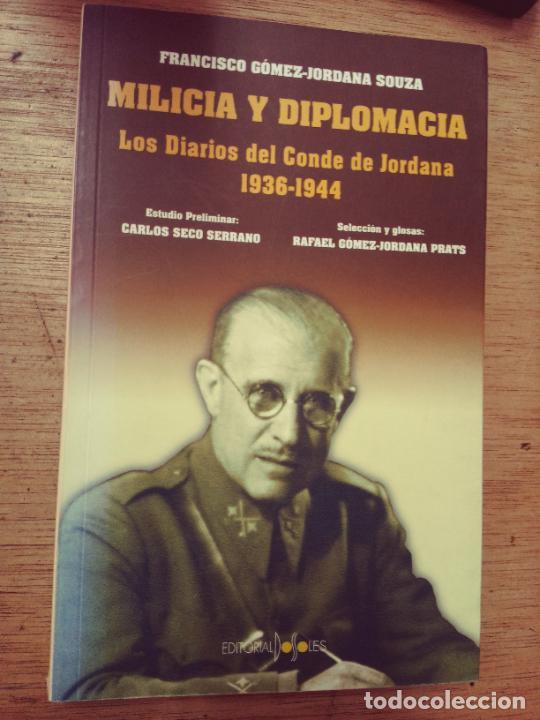 RAFAEL GÓMEZ-JORDANA: MILICIA Y DIPLOMACIA. LOS DIARIOS DEL CONDE DE JORDANA, 1936-1944 (Libros de Segunda Mano - Historia - Guerra Civil Española)