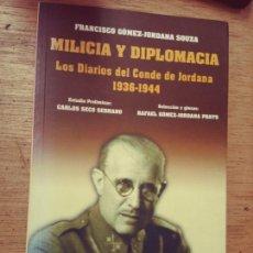 Libros de segunda mano: RAFAEL GÓMEZ-JORDANA: MILICIA Y DIPLOMACIA. LOS DIARIOS DEL CONDE DE JORDANA, 1936-1944. Lote 278225678
