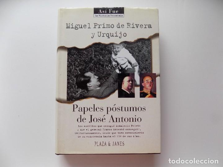 LIBRERIA GHOTICA. MIGUEL PRIMO DE RIBERA. PAPELES PÓSTUMOS DE JOSE ANTONIO. 1996. ILUSTRADO. (Libros de Segunda Mano - Historia - Guerra Civil Española)